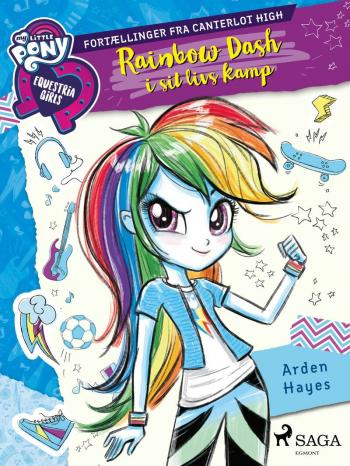 My Little Pony - Equestria Girls - Rainbow Dash i sit livs kamp