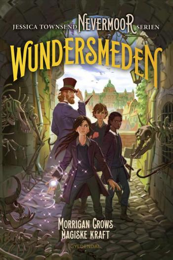 Nevermoor 2 - Wundersmeden. Morrigan Crows hemmelige kraft