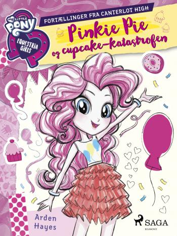 My Little Pony - Equestria Girls - Pinkie Pie og cupcake-katastrofen
