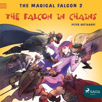 The Magical Falcon 2 - The Falcon in Chains