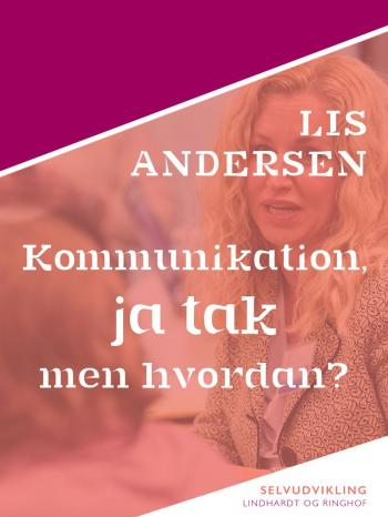 Kommunikation, ja tak – men hvordan?