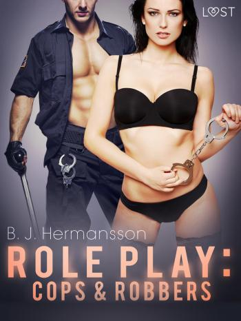 Role Play: Cops & Robbers - Erotic Short Story