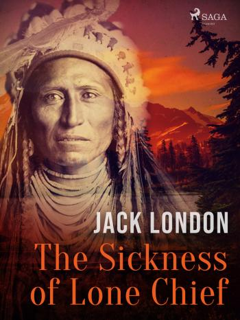 The Sickness of Lone Chief