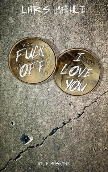 Fuck off – I love you