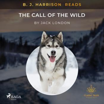 B. J. Harrison Reads The Call of the Wild