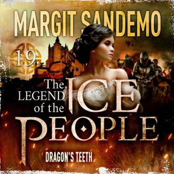 The Ice People 19 - The Dragon's Teeth