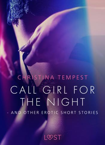 Call Girl for the Night - and other erotic short stories