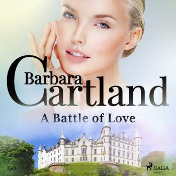 A Battle of Love (Barbara Cartland's Pink Collection 150)